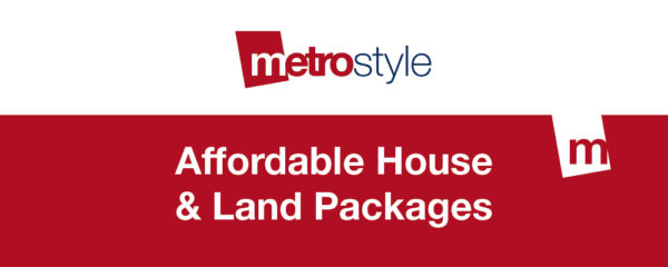 House and Land Packages by Metrostyle
